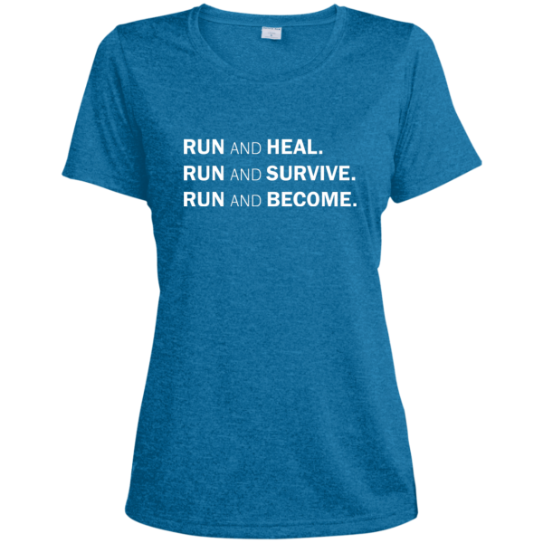 """Front view of blue short sleeve ladies' cut T-shirt with text: """"RUN AND HEAL. RUN AND SURVIVE. RUN AND BECOME."""""""