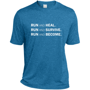 "Front view of blue short sleeve T-shirt with text: ""RUN AND HEAL. RUN AND SURVIVE. RUN AND BECOME."""